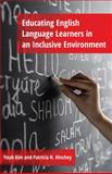 Educating English Language Learners in an Inclusive Environment, Kim, Youb and Hinchey, Patricia H., 1433121344