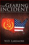 The Gearing Incident, W. D. Laremore, 1466961341