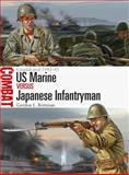Us Marine Versus Japanese Infantryman, Gordon L. Rottman, 1472801342