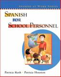 Spanish for School Personnel, Rush, Patricia and Houston, Patricia, 0131401343