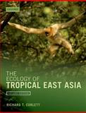 The Ecology of Tropical East Asia Second Edition, Corlett, Richard T., 0199681341