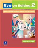 Eye on Editing 2 : Developing Editing Skills for Writing, Cain, Joyce S., 0201621347