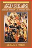 Anxious Decades, Michael E. Parrish, 0393311341