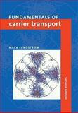Fundamentals of Carrier Transport, Lundstrom, Mark, 0521631343