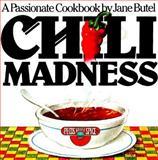 Chili Madness, Jane Butel, 0894801341