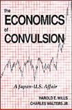 The Economics of Convulsion, Harold E. Wills and Charles Walters, 0911311343