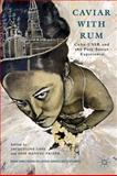 Caviar with Rum : Cuba-USSR and the Post-Soviet Experience, , 1137031344