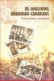 Re-Imagining Ukrainian-Canadians 9781442641341
