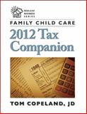 Family Child Care 2012 Tax Companion, Tom, Tom Copeland, JD, 1605541346