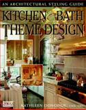 Kitchen and Bath Theme Design : An Architectural Styling Guide, Donohue, Kathleen, 0070181349