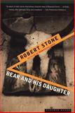 Bear and His Daughter, Robert Stone, 0395901340