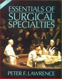 Essentials of Surgical Specialties, Lawrence, Peter F., 0683301349