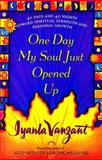 One Day My Soul Just Opened Up, Iyanla Vanzant, 0684841347