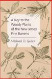 A Key to the Woody Plants of the New Jersey Pine Barrens, Geller, Michael D., 0813531349