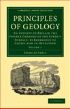 Principles of Geology 3 Volume Set : An Attempt to Explain the Former Changes of the Earth's Surface, by Reference to Causes now in Operation, Lyell, Charles, 1108001343