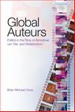 Global Auteurs : Politics in the Films of Almodóvar, Von Trier, and Winterbottom, Goss, Brian Michael, 1433101343