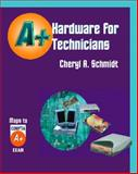 Hardware for A+ Technicians, Schmidt, Cheryl A., 1576761347