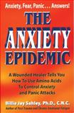 The Anxiety Epidemic, Billie J. Sahley, 1889391344