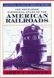 The Routledge Historical Atlas of the American Railroads 9780415921343