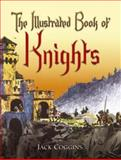 The Illustrated Book of Knights, Jack Coggins, 0486451348