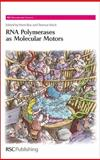 RNA Polymerases as Molecular Motors, Buc, Henri and Strick, Terence, 0854041346