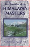 The Tradition of the Himalayan Masters, Tigunait, Pandit R., 0893891347