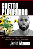 Ghetto Plainsman, Jarid Manos, 0966841344