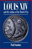 Louis XIV and the Origins of the Dutch War 9780521531344