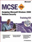 Designing Microsoft Windows 2000 Network Security, Microsoft Official Academic Course Staff and Microsoft Corporation Staff, 0735611343