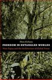 Freedom in Entangled Worlds, Eben Kirksey, 082235134X