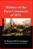 History of the Paris Commune Of 1871, Prosper Olivier Lissagaray, 0979181348