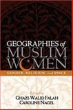 Geographies of Muslim Women : Gender, Religion, and Space, Sack, Amy, 1572301341