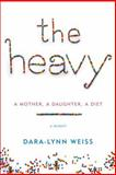 The Heavy, Dara-Lynn Weiss, 0345541340