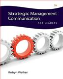 Strategic Management Communication : For Leader, Walker, Robyn, 0538451343