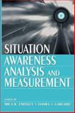Situation Awareness Analysis and Measurement, , 0805821341