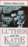 Luther and His Katie, D. MacCuish, 0906731348