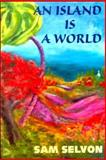 An Island Is a World, Selvon, Samuel, 0920661343