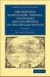 The Principal Navigations Voyages Traffiques and Discoveries of the English Nation, Hakluyt, Richard, 1108071341