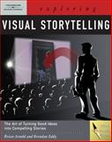 Exploring Visual Storytelling (Book Only), Arnold, Brian and Eddy, Brendan, 1111321345