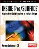 Inside Pro/Surface : Moving from Solid Modeling to Surface Design, Ladouceur, Norman, 1566901340