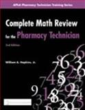 Complete Math Review for the Pharmacy Technician, Hopkins, William A., Jr., 1582121346