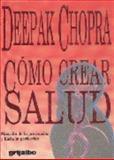 Como Crear Salud, Deepak Chopra, 9700501345