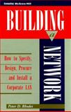 Building a Network : How to Specify, Design, Procure and Install a Corporate LAN, Rhodes, Peter D., 0070521344