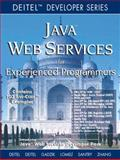 Java Web Services : For Experienced Programmers, Deitel, Harvey M. and Deitel, Paul J., 0130461342