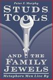 Studs, Tools, and the Family Jewels 9780299171346