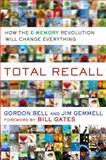 Total Recall, Gordon Bell and Jim Gemmell, 0525951342