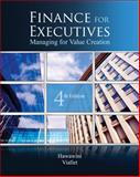 Finance for Executives : Managing for Value Creation, Hawawini, Gabriel and Viallet, Claude, 0538751347
