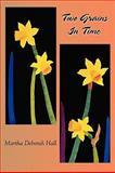 Two Grains in Time, Martha Deborah Hall, 0911051341