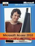 Microsoft Access 2010, Microsoft Official Academic Course Staff, 1118101340