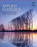 Applied Statistics : From Bivariate Through Multivariate Techniques, Warner, Rebecca M., 141299134X